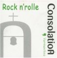 Consolation rock n rolle