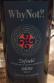 Why Not ?! Zinfandel